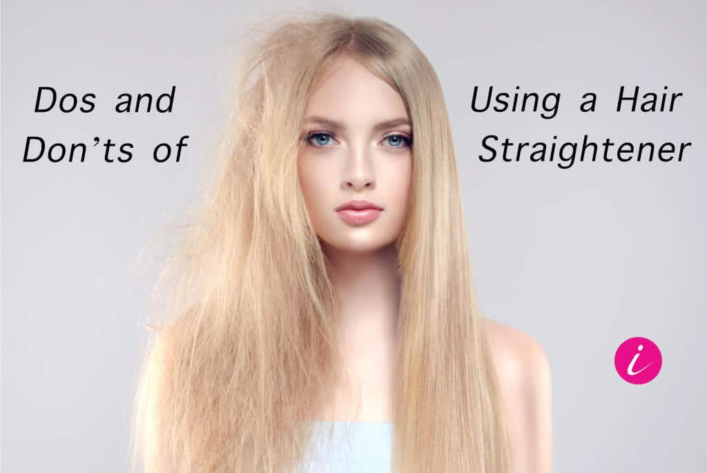 dos and dont_s of using hair straightner